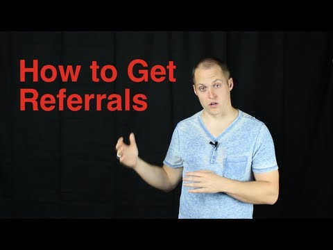 How to Get Referrals (and end up making more money!)