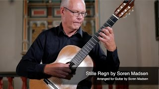 Stille Regn (Gentle Rain) - Danish Guitar Performance - Soren Madsen