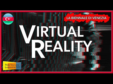 Azerbaijan - Virtual Reality - Venice Art Biennale 2019