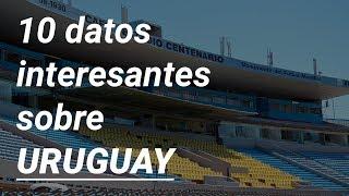 10 datos interesantes sobre Uruguay