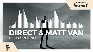 Direct & Matt Van - Cold Ground [Monstercat Release]