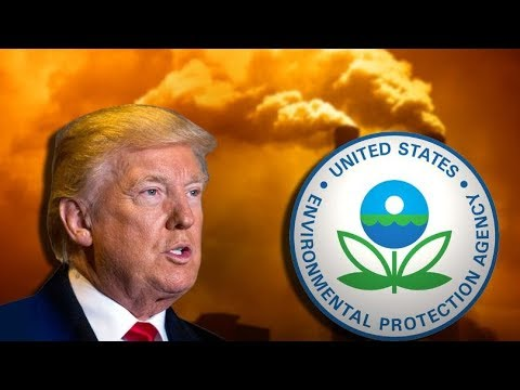 Trump Is Intentionally Crippling The EPA
