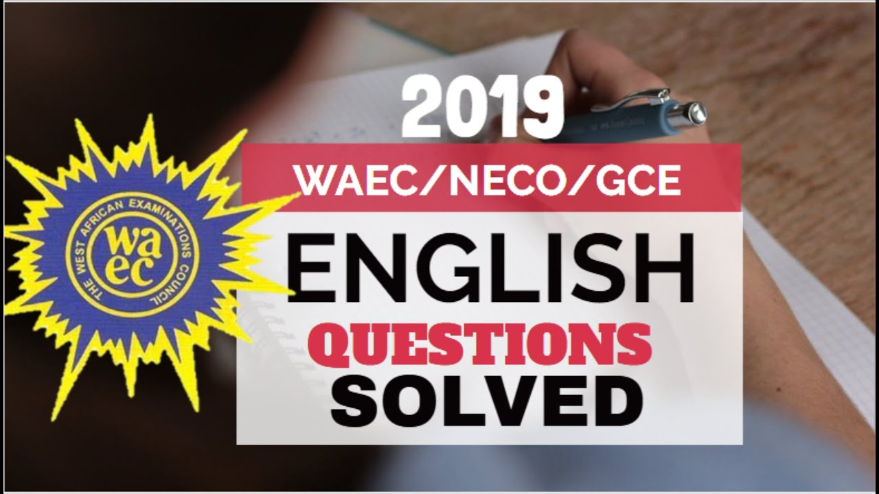 Download WAEC/NECO/GCE ENGLISH QUESTIONS SOLVED #1