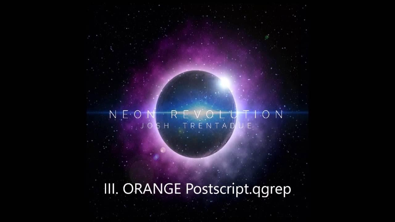 NEON REVOLUTION (2016) - Josh Trentadue - YouTube