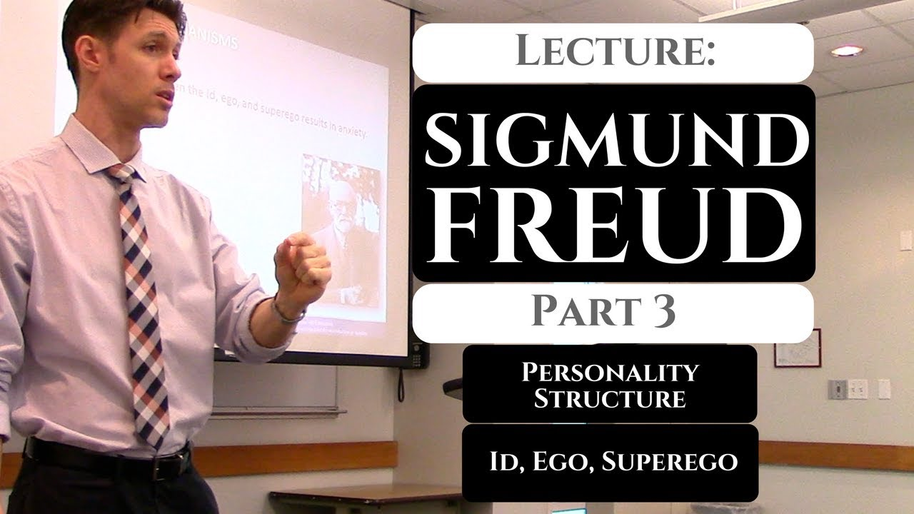 Sigmund Freud Psychology Lecture - Part 3 - Id, Ego ...
