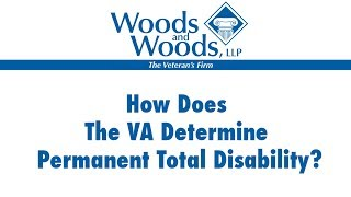 How does the VA determine Permanent Total Disability   Mike Woods