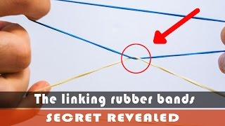 Magic tricks - The linking rubber bands revealed
