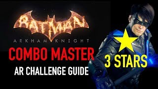Batman Arkham Knight - Combo Master AR Challenge  -  3 Stars - Nightwing