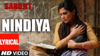 NINDIYA Full Song with Lyrics | SARBJIT | Aishwarya Rai Bachchan, Randeep Hooda, …