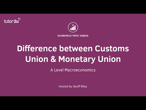 Difference between Customs Union & Monetary Union