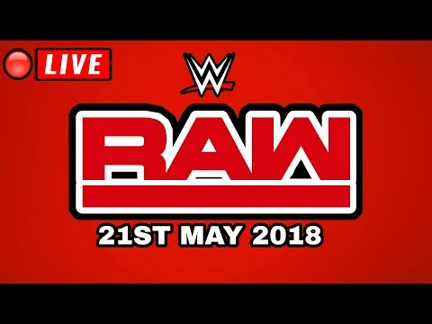 🔴 WWE Raw May 21, 2018 - LIVE STREAM FULL SHOW - LIVE REACTIONS - Wrestling Daze