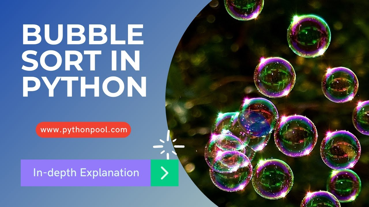 Bubble Sort Algorithm in Python With Program