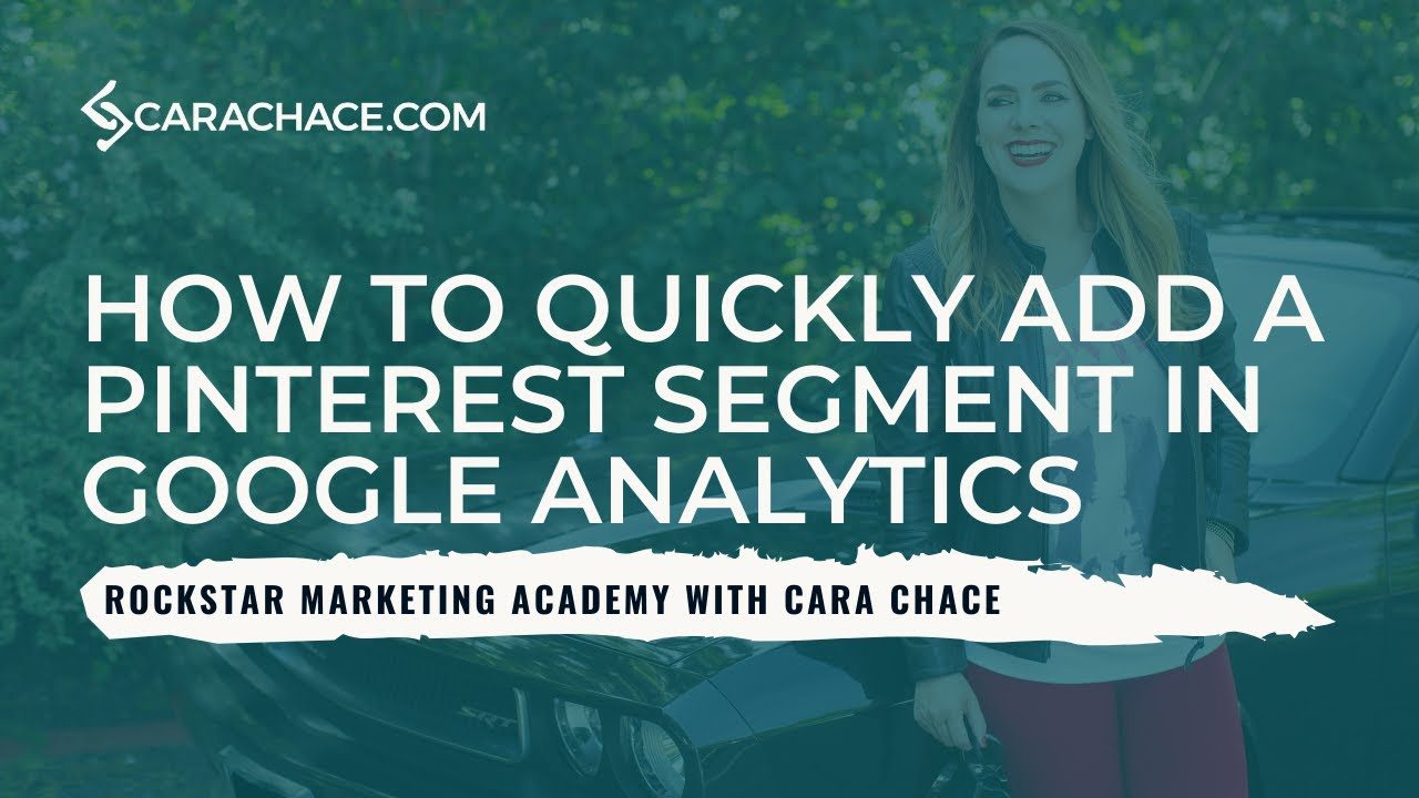How To Quickly Add A Pinterest Segment In Google Analytics Cara Chace