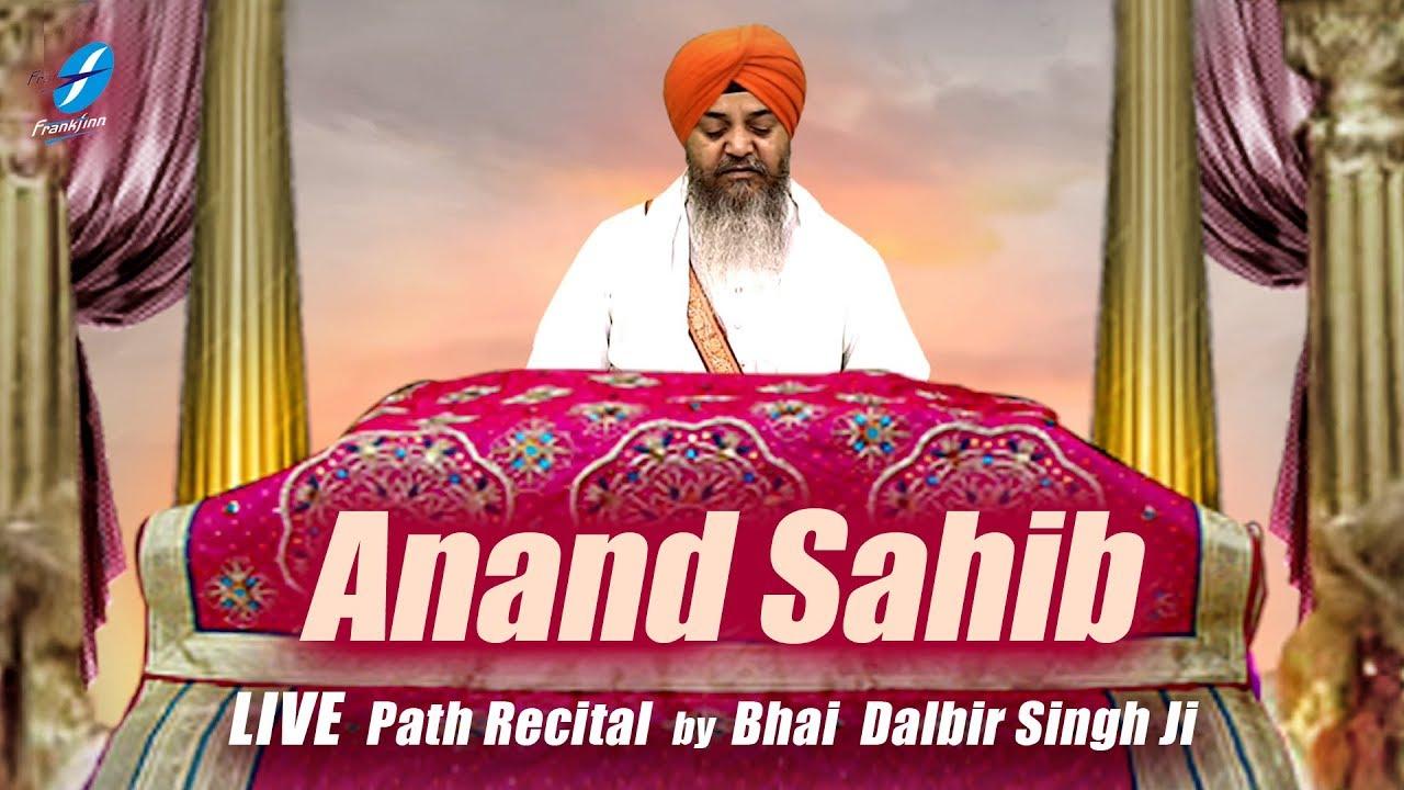 anand sahib live path bhai dalbir singh ji nitnem baani