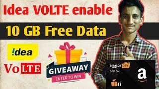 Idea VOLTE service enable | 10gb free data | Amazon gift card giveaway 🔥