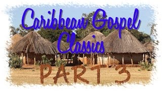Caribbean And African Gospel Classics Chapter 3