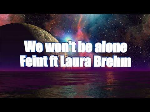 LYRICS | Feint - We won't be alone