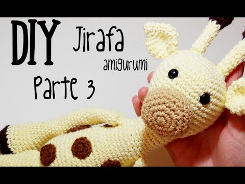 DIY Jirafa Parte 3 amigurumi crochet/ganchillo (tutorial) - YouTube