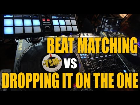 Beat matching vs Dropping it on the one