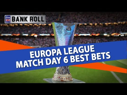 Europa League Match Day 6 Best Bets | Team Bankroll Share Their Free Soccer  Picks