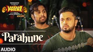 Ranjit Bawa: Parahune (Audio Song)   Laavaan Phere   Roshan Prince   Rubina Bajwa  