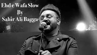 Ehd e Wafa Slow OST Sahir Ali Bagga New Song