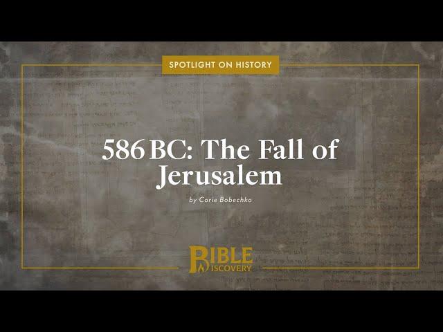 How did the Babylonians capture Jerusalem? | Spotlight on History | 586BC: The Fall of Jerusalem