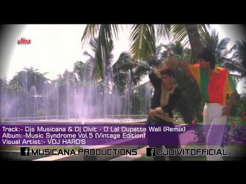 Djs Musicana & Dj Divit - O Lal Dupatte Wali (Remix)