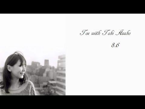 toe+土岐麻子 Toki Asako / 8.6