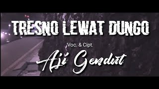TRESNO LEWAT DUNGO - AJI GENDUT (Video Official)