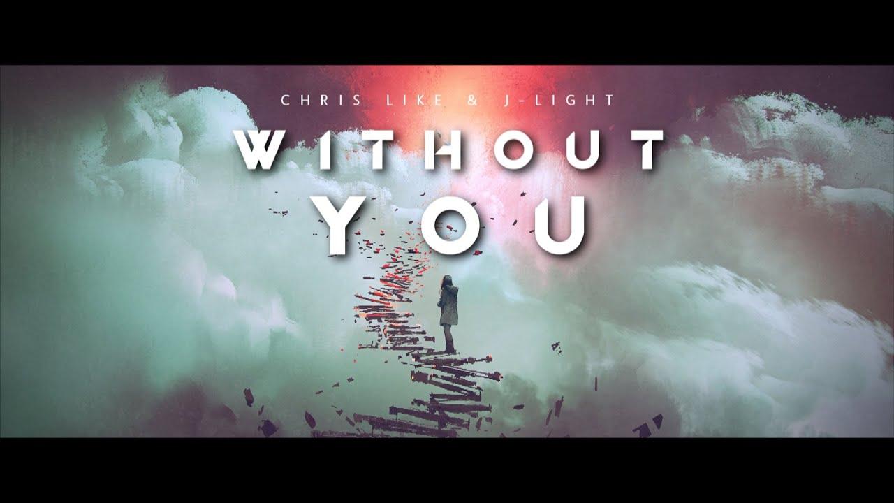 Chris Like & J-LIGHT - Without You (Sub Español/Lyric)