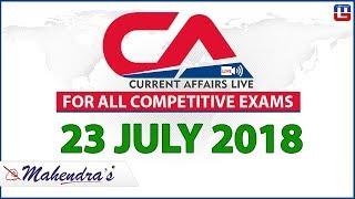 23 July | Current Affairs 2018 at 7 am | UPSC, SBI PO, SBI Clerk, Railway, SSC CGL