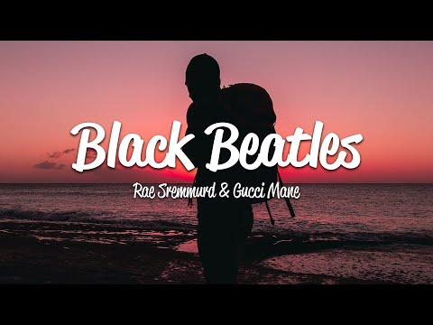 Rae Sremmurd – Black Beatles ft. Gucci Mane [Lyrics On Screen] OFFICIAL
