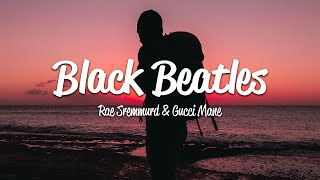 Rae Sremmurd Black Beatles Ft Gucci Mane Lyrics On Screen OFFICIAL