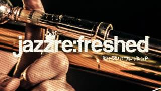 We are jazz re:freshed
