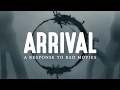 Arrival: A Response To Bad Movies