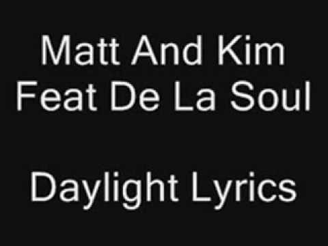 Matt and Kim Feat De La Soul - Daylight Troublemaker Remix Lyrics
