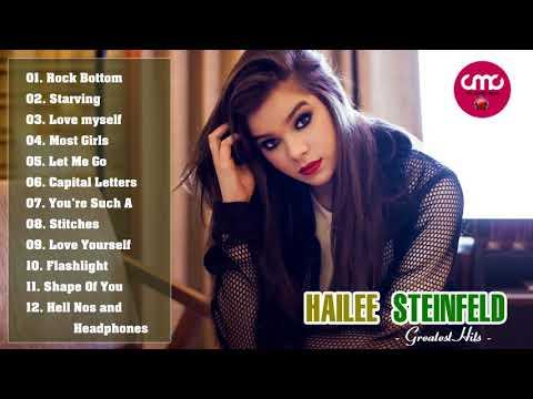 Hailee Steinfeld Greatest Hits Full Album 2018 - Hailee Steinfeld Best Songs Collection 2018