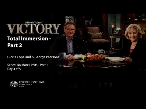 Total Immersion – Part 2 with Gloria Copeland and George Pearsons (Air Date 1-14-16)
