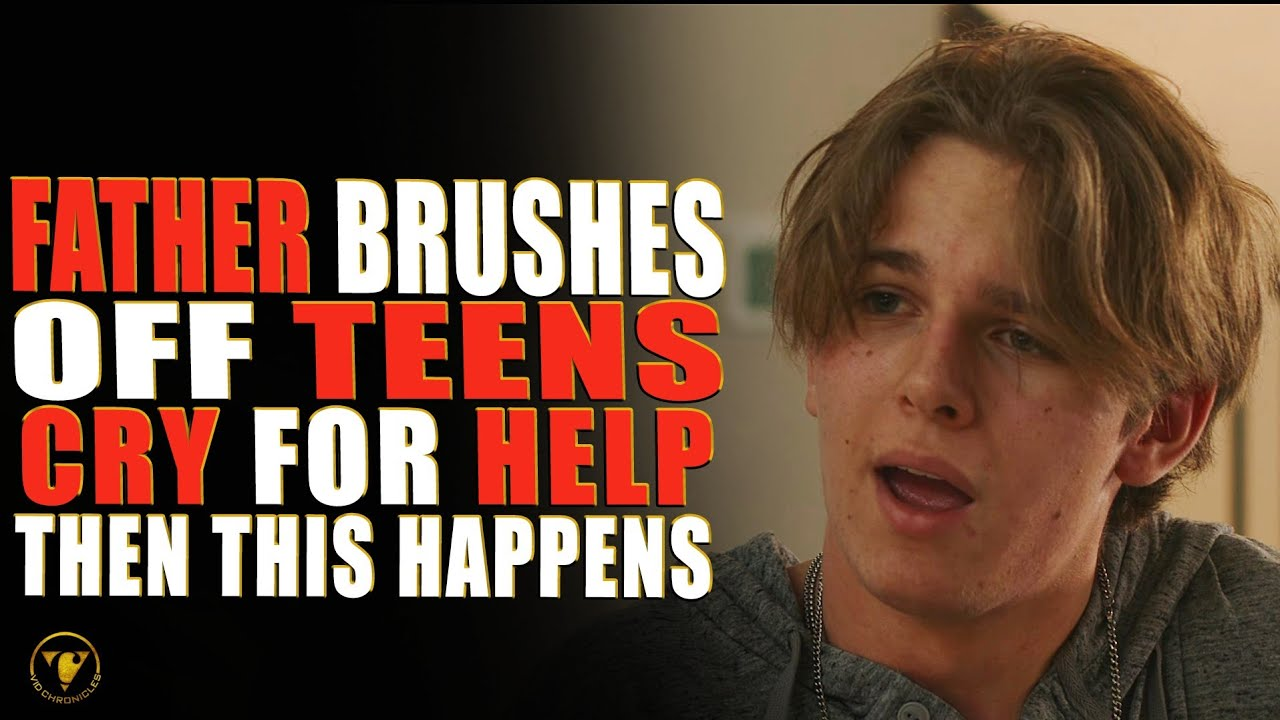 Father Brushes Off Teen's Cry For Help, Then This Happens.
