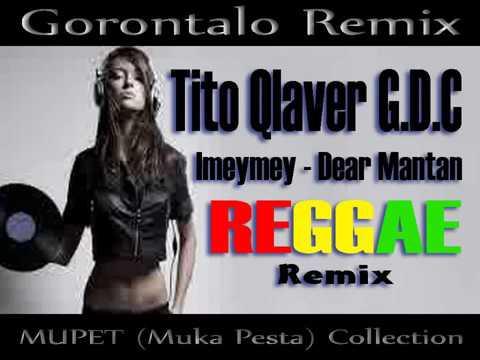Tito Qlaver G.D.C Imeymey - Dear Mantan REGGAE Remix...