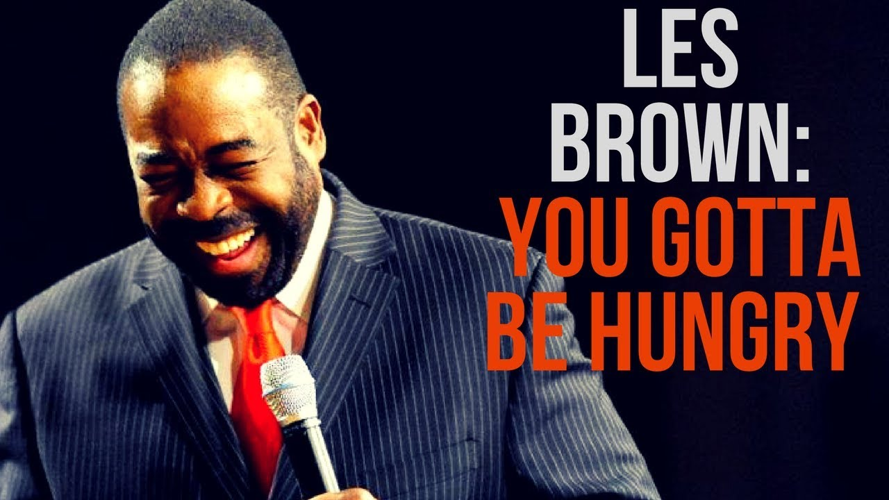 LES BROWN YOU GOTTA BE HUNGRY PDF DOWNLOAD