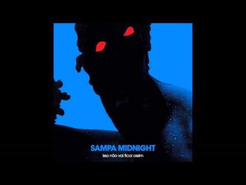 Sampa Midnight - Isso não vai ficar assim (Full Album HD)