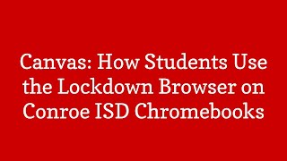 Canvas:  How Students Use the Respondus Lockdown Browser