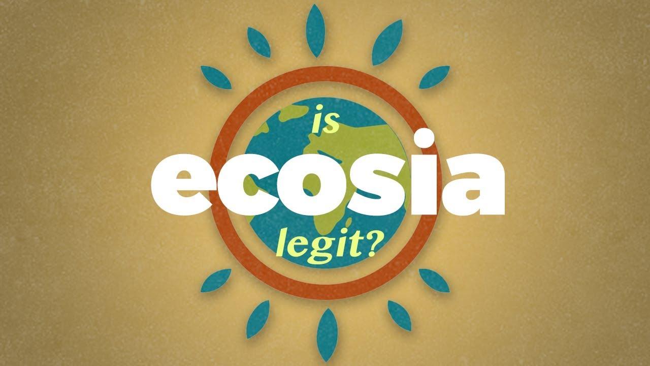 Is Ecosia legit?