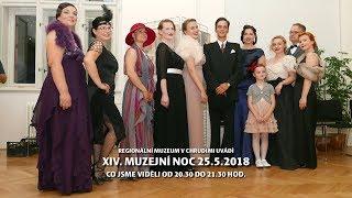 XIV. chrudimská muzejní noc - Regionální muzeum v Chrudimi 25.5.2018 - kompletní verze