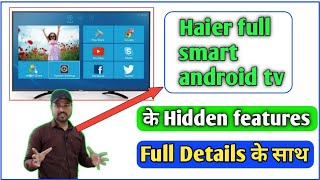 haier 32 inch smart tv features   haier 32 inch android led tv hidden features