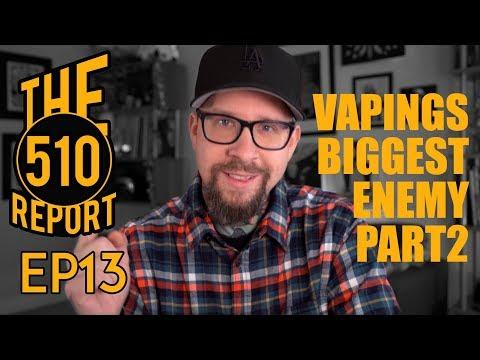 EP13: Vapings Biggest Enemy PT2