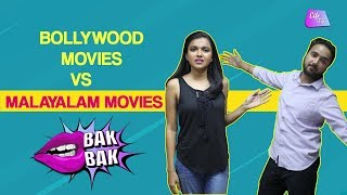 Malayalam Movies Vs Hindi Movies | Mollywood Vs Bollywood | BakBak