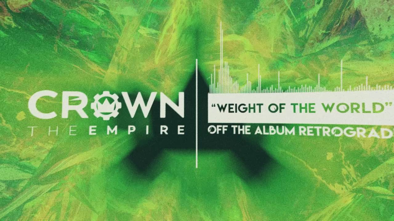 Crown The Empire - Weight of the World